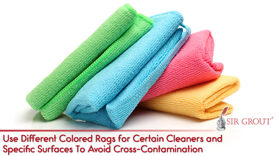 Use Different Color Rags for Each Surface to Avoid Contamination